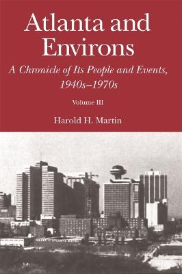 Atlanta and Environs: A Chronicle of Its People and Events, 1940s-1970s