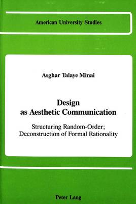 Design as Aesthetic Communication: Structuring Random-Order; Deconstruction of Formal Rationality