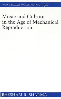 Music and Culture in the Age of Mechanical Reproduction