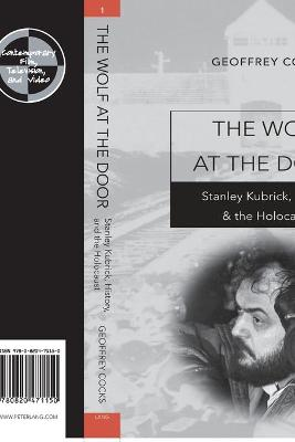 The Wolf at the Door: Stanley Kubrick, History, and the Holocaust