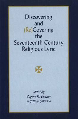 Discovering & (Re)Covering the Seventeenth Century Lyric