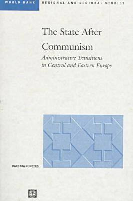 The State After Communism: Administrative Transitions in Central and Eastern Europe
