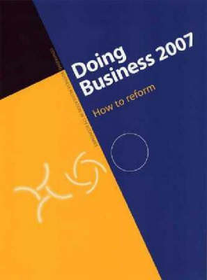 Doing Business 2007: How to Reform
