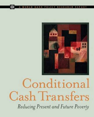 Conditional Cash Transfers: Reducing Present and Future Poverty
