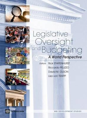 Legislative Oversight and Budgeting: A World Perspective