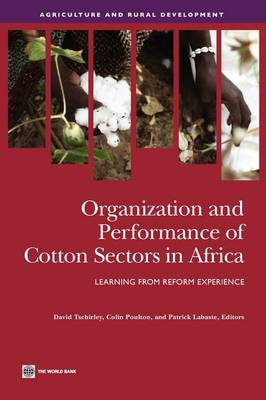Organization and Performance of Cotton Sectors in Africa: Learning from Reform Experience