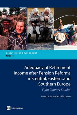 Adequacy of Retirement Income after Pension Reforms in Central, Eastern and Southern Europe: Eight Country Studies