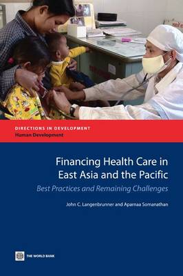 Financing Health Care in East Asia and the Pacific: Best Practices and Remaining Challenges