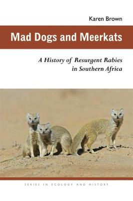 Mad Dogs and Meerkats: A History of Resurgent Rabies in Southern Africa