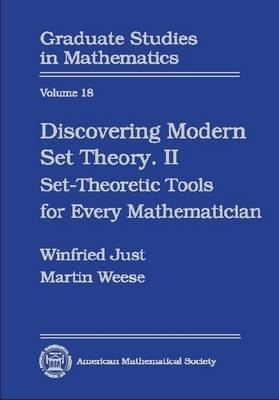 Discovering Modern Set Theory: Pt. 2: Discovering Modern Set Theory, Part 2 Set-Theoretic Tools for Every Mathematician