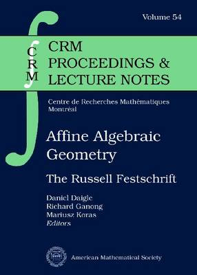 Affine Algebraic Geometry: The Russell Festschrift