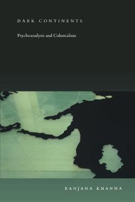 Dark Continents: Psychoanalysis and Colonialism
