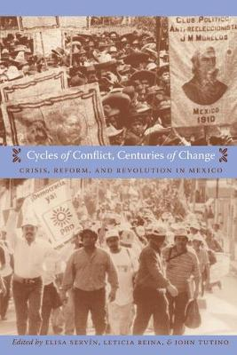 Cycles of Conflict, Centuries of Change: Crisis, Reform, and Revolution in Mexico