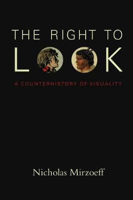The Right to Look: A Counterhistory of Visuality