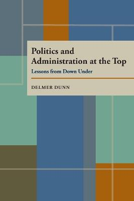 Politics and Administration at the Top: Lessons from Down Under