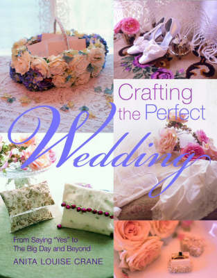 Crafting the Perfect Wedding: From Saying Yes to the Big Day and Beyond