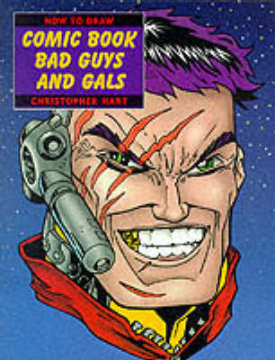 How to Draw Comic Book Bad Guys and Gals