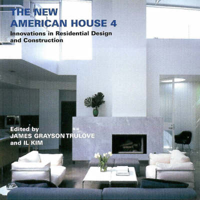 The New American House: Innovations in Residential Design and Construction: v.4