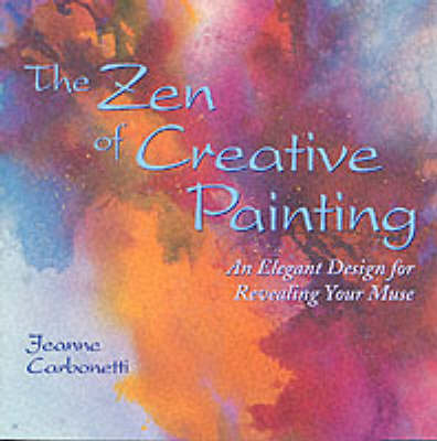 The Zen of Creative Painting: An Elegant Design for Revealing Your Muse