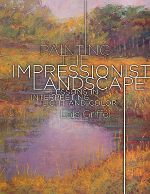Painting The Impressionist Landscape