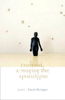 Corinna A-Maying the Apocalypse: Poems