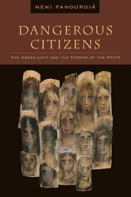 Dangerous Citizens: The Greek Left and the Terror of the State