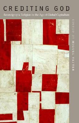 Crediting God: Sovereignty and Religion in the Age of Global Capitalism