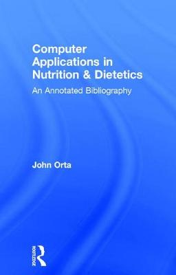 Computer Applications in Nutrition & Dietetics: An Annotated Bibliography