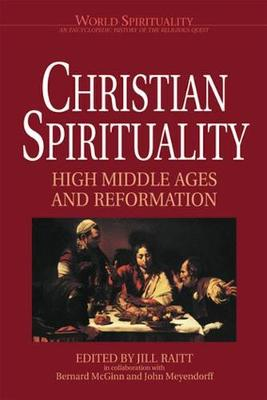 Christian Spirituality: High Middle Ages and Reformation