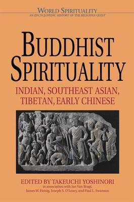 Buddhist Spirituality: Indian, Southeast Asian, Tibetian, Early Chinese