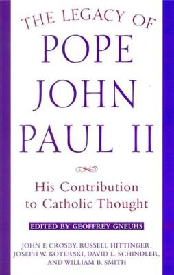The Legacy of Pope John Paul II: His Contribution to Catholic Thought