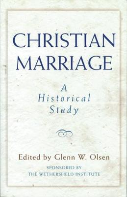 Christian Marriage: A Historical Study