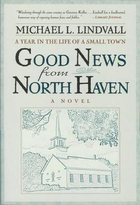 The Good News from North Haven: A Year in the Life of a Small Town