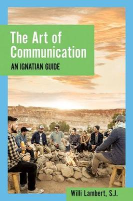 The Art of Communication: An Ignatian Guide