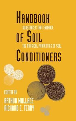 Handbook of Soil Conditioners: Substances That Enhance the Physical Properties of Soil: Substances That Enhance the Physical Properties of Soil