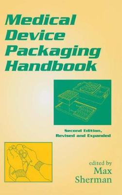 Medical Device Packaging Handbook, Revised and Expanded