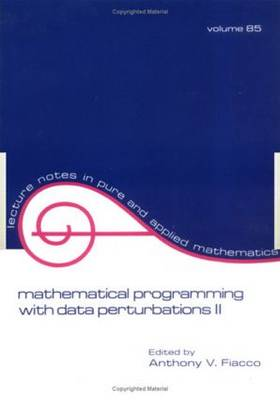 Mathematical Programming with Data Perturbations II, Second Edition