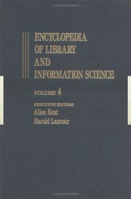 Encyclopedia of Library and Information Science: Volume 4 - Calligraphy to Church Libraries