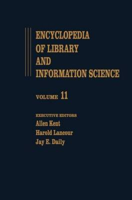 Encyclopedia of Library and Information Science: Volume 11 - Hornbook to Information Science and Automation Division (ISAD): ALA