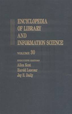 Encyclopedia of Library and Information Science: Volume 30 - Taiwan:  Library Services and Development in the Republic of China to Toronto: University of Toronto Faculty of Library Science