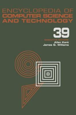 Encyclopedia of Computer Science and Technology: Volume 39 - Supplement 24 - Entity Identification to Virtual Reality in Driving Simulation