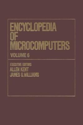 Encyclopedia of Microcomputers: Volume 6 - Electronic Dictionaries in Machine Translation to Evaluation of Software: Microsoft Word Version 4.0