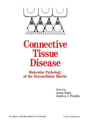 Connective Tissue Disease: Molecular Pathology of the Extracellular Matrix