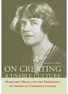 On Creating a Usable Culture: Margaret Mead and the Emergence of American Cosmopolitanism