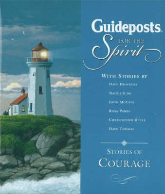 Guideposts for the Spirit: Stories of Courage