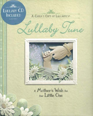 Lullaby Tune: A Mother's Wish for Her Little One