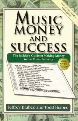 Music, Money and Success: The Insider's Guide to Making Money in the Music Industry