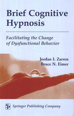 Brief Cognitive Hypnosis: Facilitating the Change of Dysfunctional Behavior
