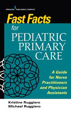 Fast Facts for Pediatric Primary Care: A Guide for Nurse Practitioners and Physician Assistants