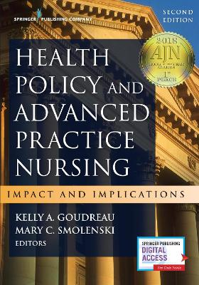 Health Policy and Advanced Practice Nursing: Impact and Implications